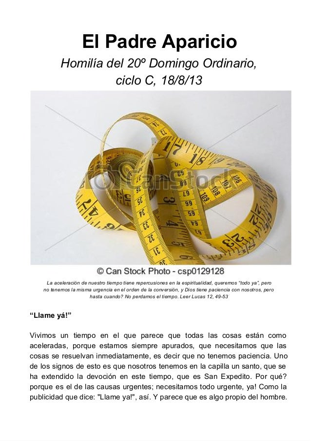 ElPadreAparicio Homilíadel20ºDomingoOrdinario, cicloC,18/8/13 Laaceleracióndenuestrotiempotienerepercusiones...