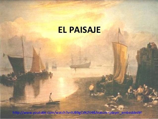 EL PAISAJEhttp://www.youtube.com/watch?v=lUB9gCzN2V4&feature=player_embedded#!