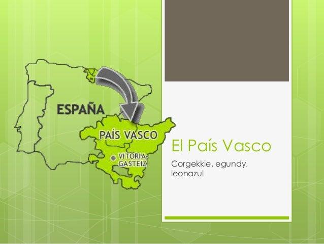 El País Vasco Corgekkie, egundy, leonazul