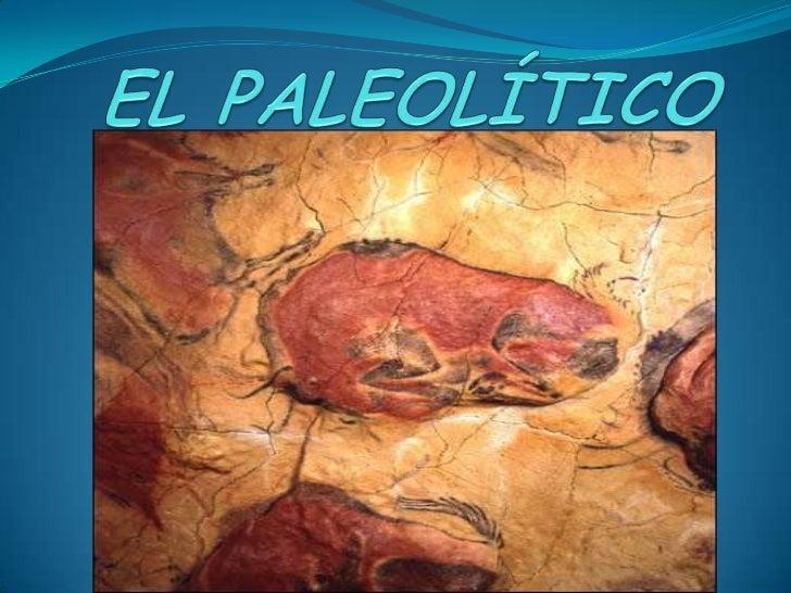 EL PALEOLÍTICO<br />