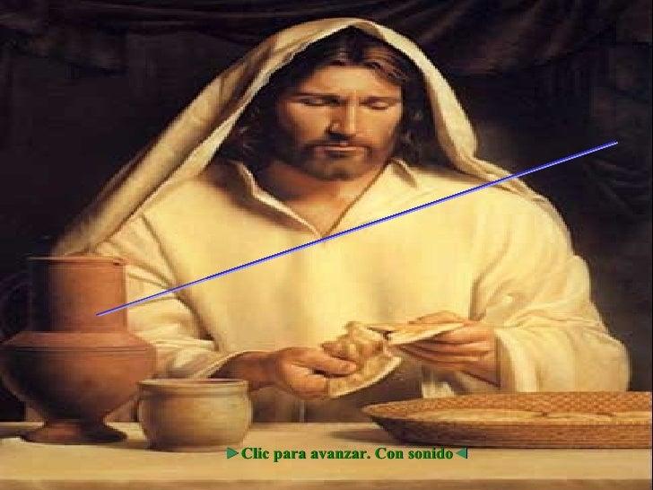 El pan de Cristo... ► Clic para avanzar. Con sonido ◄