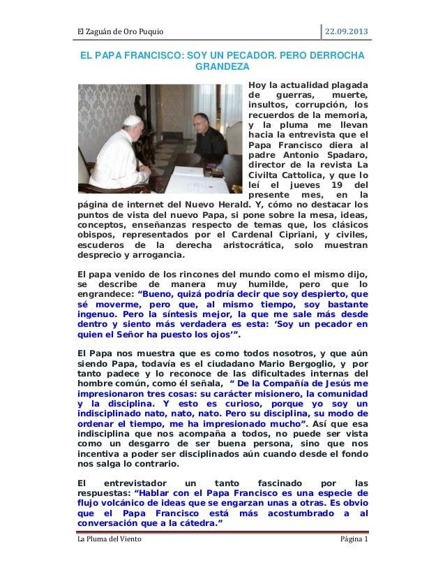 ElZaguándeOroPuquio 22.09.2013  LaPlumadelViento Página1  EL PAPA FRANCISCO: SOY UN PECADOR. PERO DERROCHA GR...