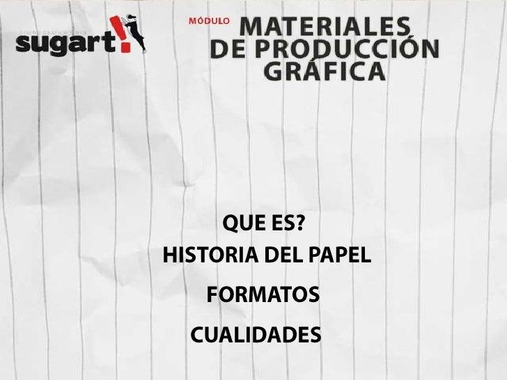*EL PAPEL<br />QUE ES?<br />HISTORIA DEL PAPEL<br />FORMATOS<br />CUALIDADES<br />