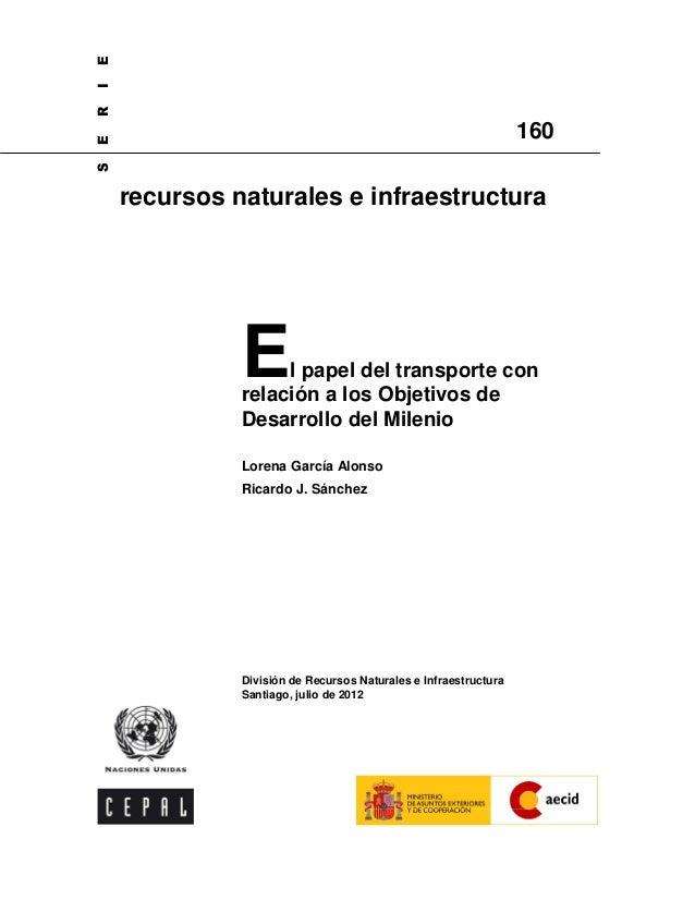 El papel del transporte con relación a los Objetivos de Desarrollo del Milenio Lorena García Alonso Ricardo J. Sánchez Div...
