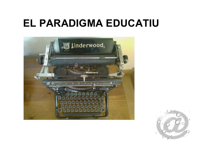 EL PARADIGMA EDUCATIU