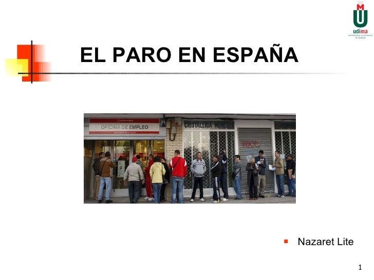EL PARO EN ESPAÑA <ul><li>Nazaret Lite </li></ul>