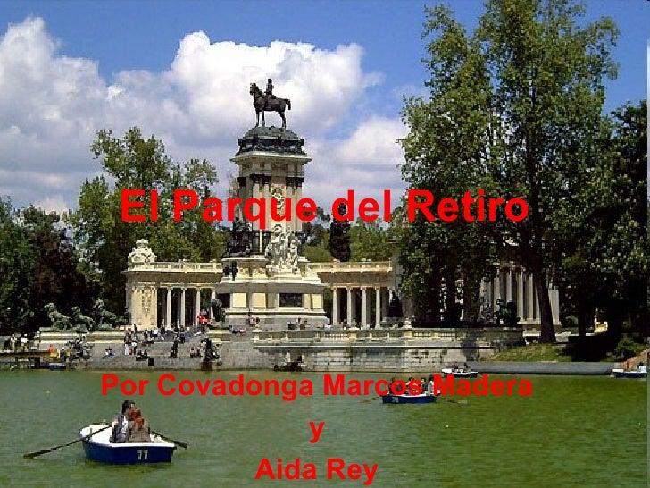 El Parque del RetiroPor Covadonga Marcos Madera             y          Aida Rey