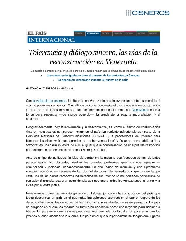 Tolerancia y diálogo sincero, las vías de la reconstrucción en Venezuela Se puede discrepar con el modelo pero no se puede...