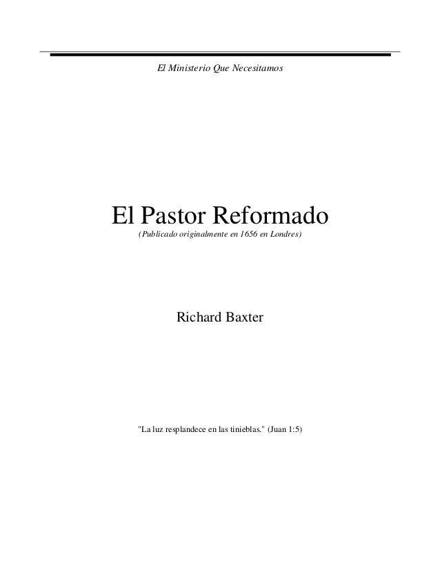 """El Ministerio Que Necesitamos El Pastor Reformado (Publicado originalmente en 1656 en Londres) Richard Baxter """"La luz resp..."""