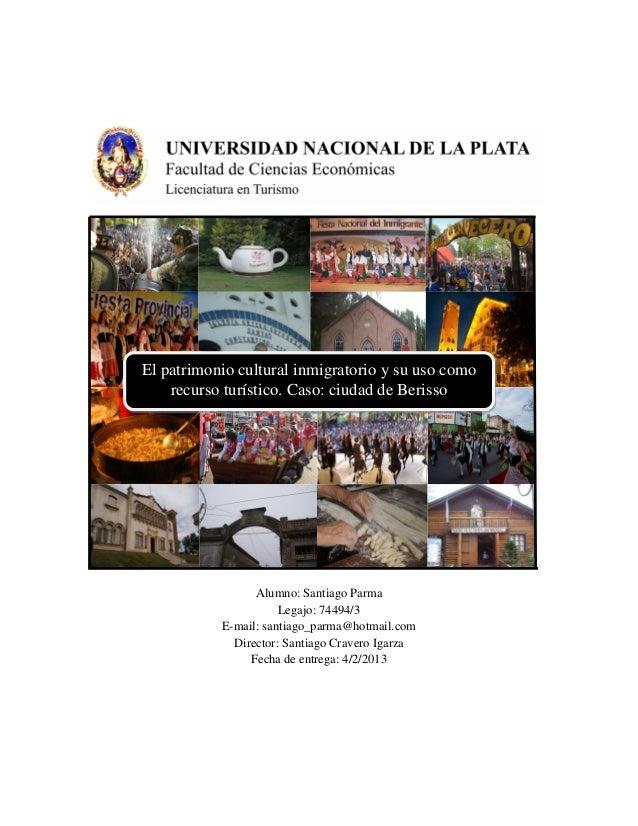 Alumno: Santiago ParmaLegajo: 74494/3E-mail: santiago_parma@hotmail.comDirector: Santiago Cravero IgarzaFecha de entrega: ...