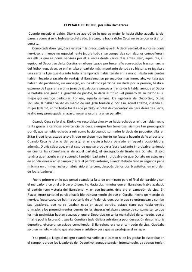 EL PENALTI DE DJUKIC, por Julio Llamazares Cuando recogió el balón, Djukic se acordó de lo que su mujer le había dicho aqu...