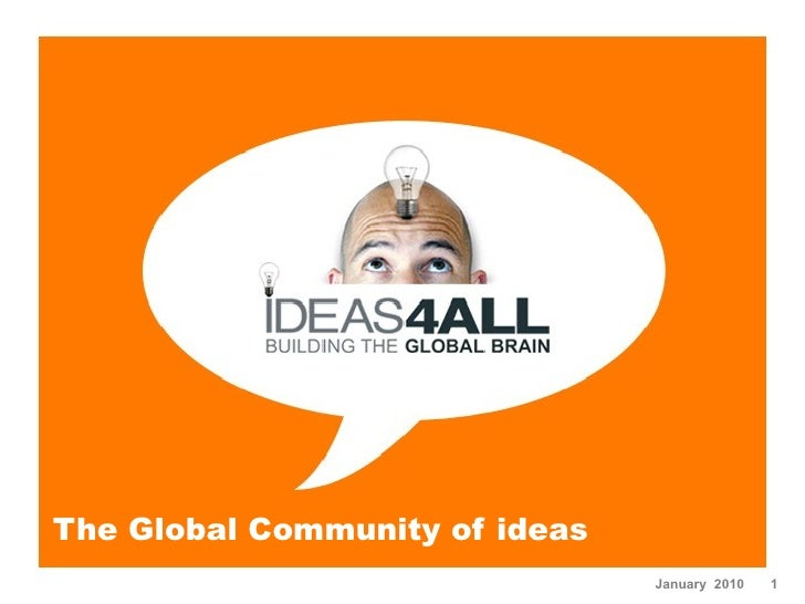 The Global Community of ideas January  2010