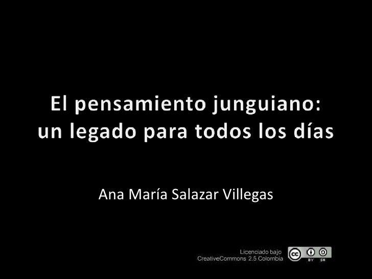 El pensamiento junguiano: un legado para todos los días<br />Ana María Salazar Villegas<br />