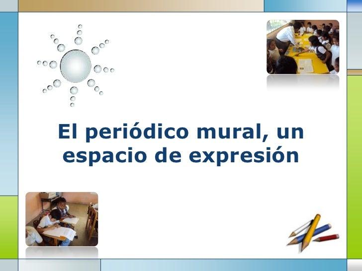 El periodico mural un espacio de expresion for Caracteristicas de un periodico mural