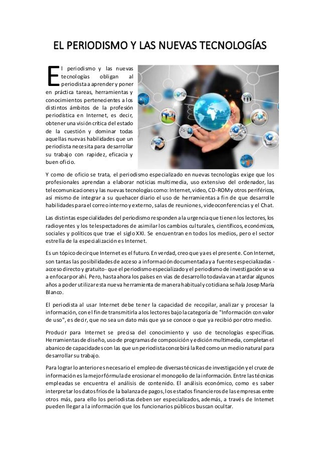 EL PERIODISMO Y LAS NUEVAS TECNOLOGÍAS l periodismo y las nuevas tecnologías obligan al periodistaaaprendery poner en prác...