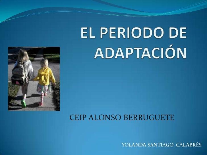 CEIP ALONSO BERRUGUETE          YOLANDA SANTIAGO CALABRÉS