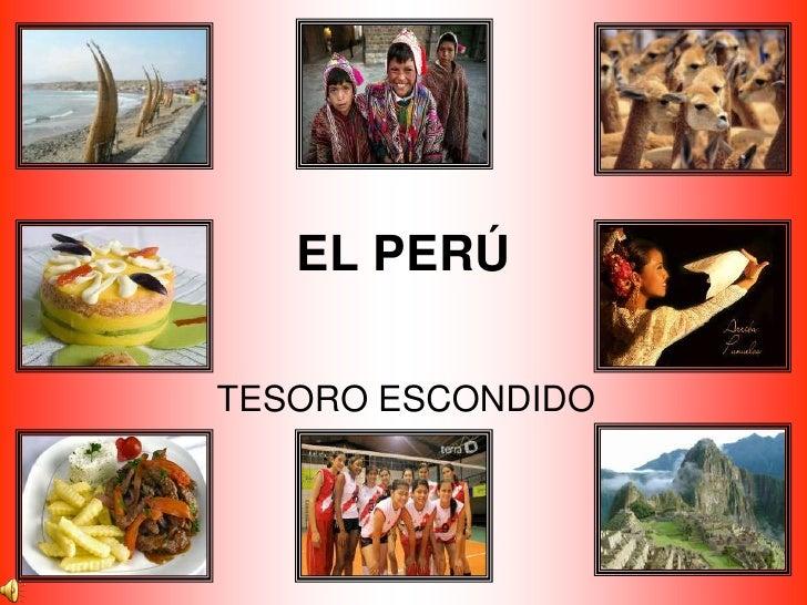 EL PERÚ  TESORO ESCONDIDO
