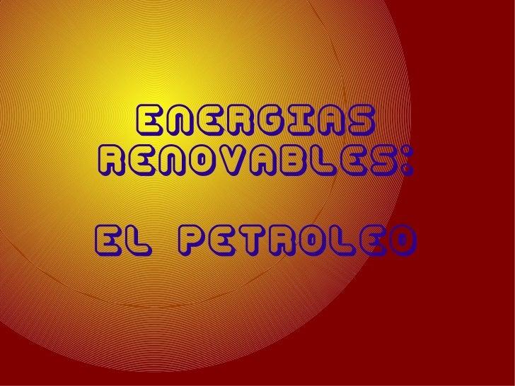 EnergIasrenovables:El petroleo