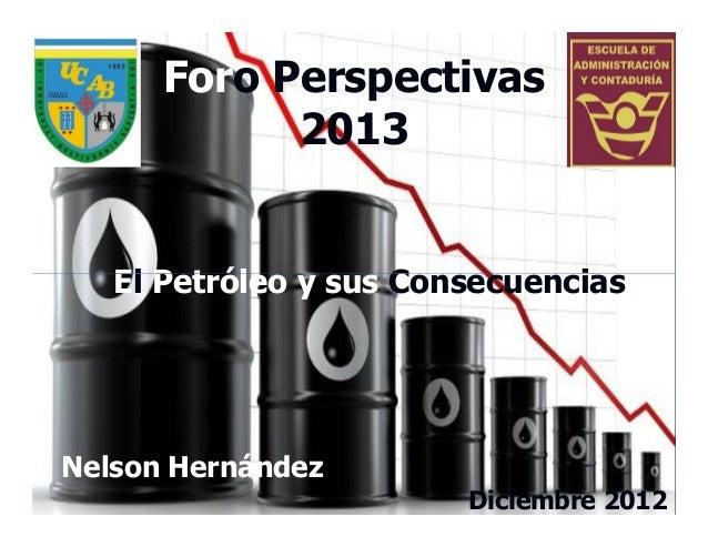El petroleo y sus consecuencias (perspectivas 2013)
