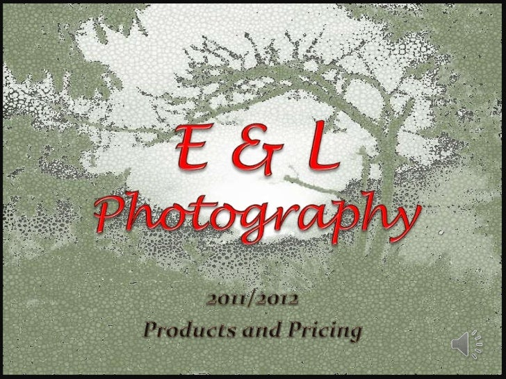 E & L Photography<br />2011/2012  <br />Products and Pricing<br />