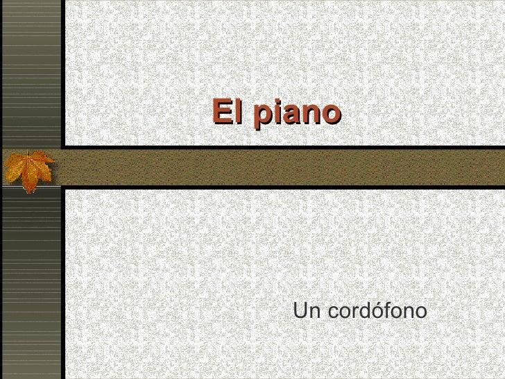 El piano Un cordófono