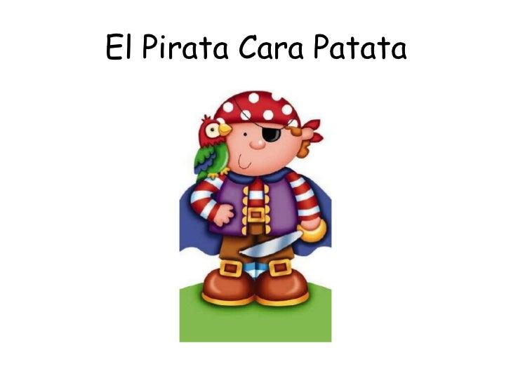 El Pirata Cara Patata<br />