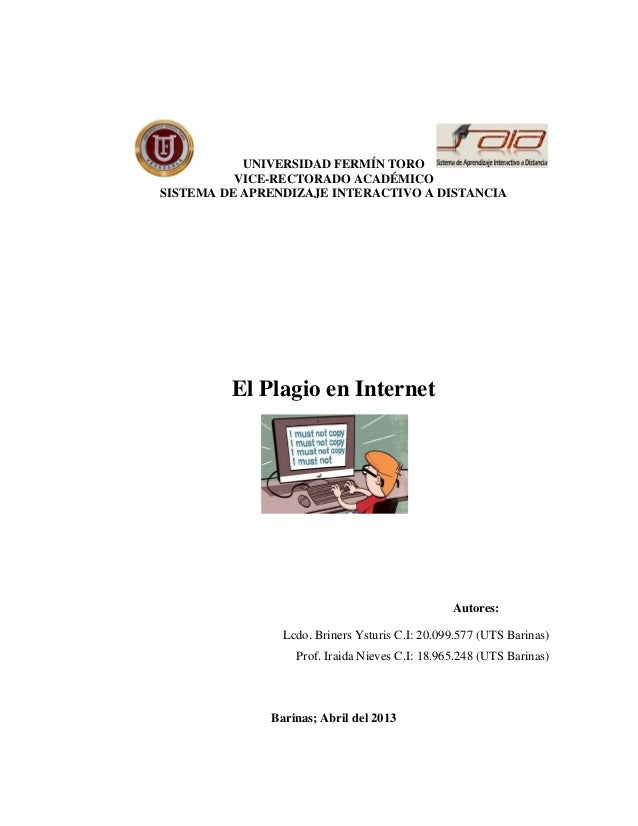 UNIVERSIDAD FERMÍN TOROVICE-RECTORADO ACADÉMICOSISTEMA DE APRENDIZAJE INTERACTIVO A DISTANCIAEl Plagio en InternetAutores:...
