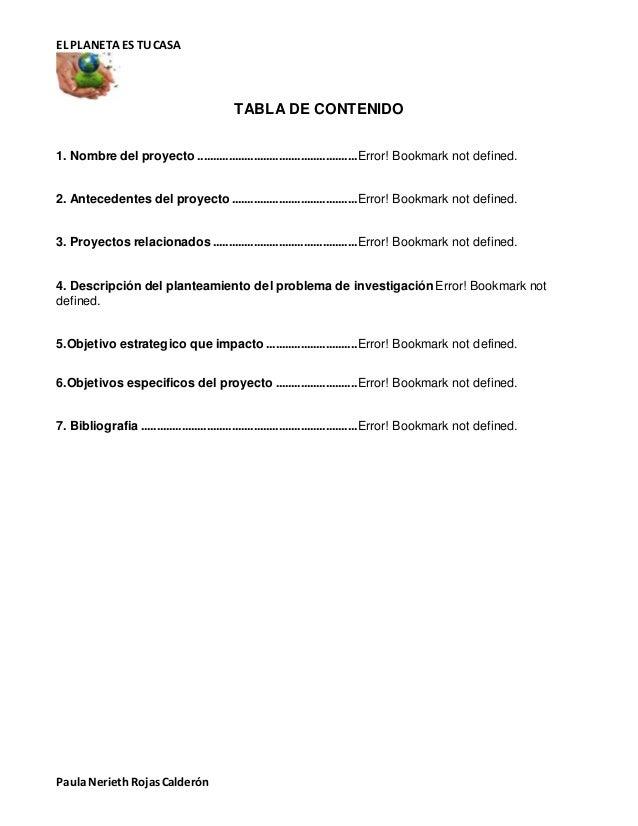 EL PLANETA ES TU CASA Paula Nerieth Rojas Calderón TABLA DE CONTENIDO 1. Nombre del proyecto ................................