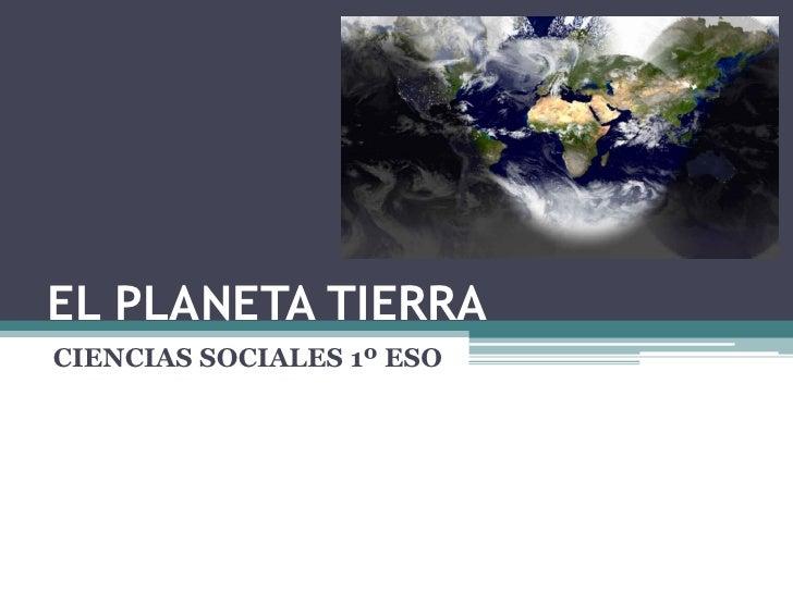 EL PLANETA TIERRACIENCIAS SOCIALES 1º ESO
