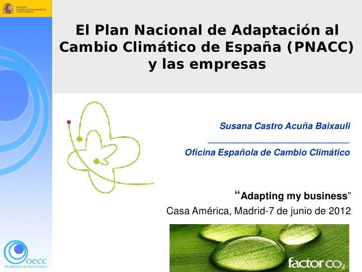 Adapting my business - El Plan Nacional de Adaptación al Cambio Climático y las empresas - Susana Castro