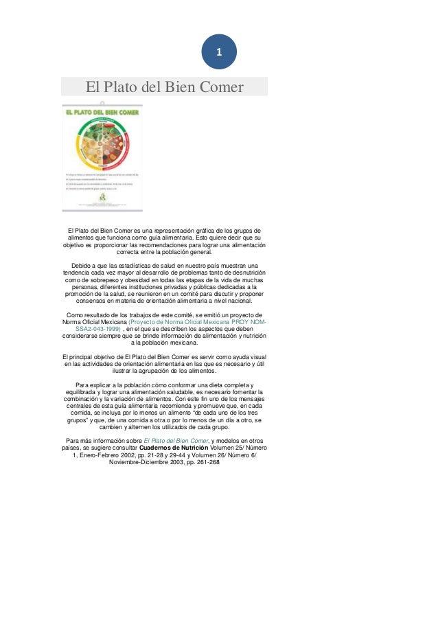 1 El Plato del Bien Comer El Plato del Bien Comer es una representación gráfica de los grupos de alimentos que funciona co...
