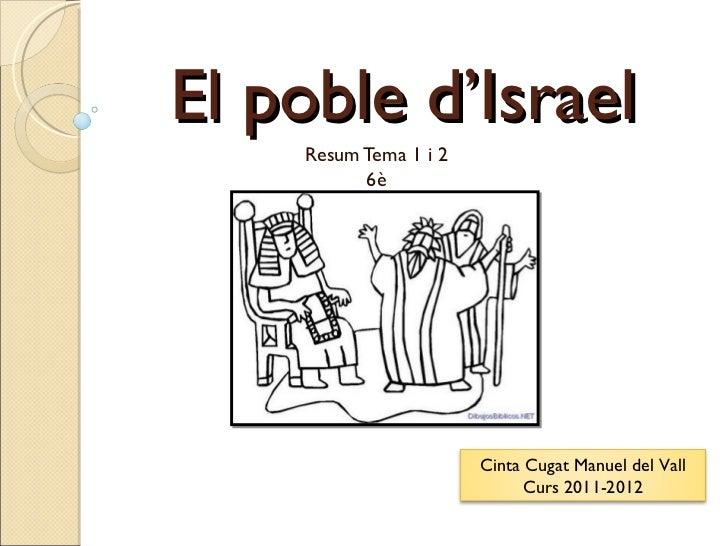 El poble d'Israel Resum Tema 1 i 2 6è Cinta Cugat Manuel del Vall Curs 2011-2012