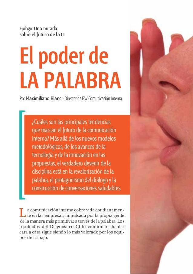 Epílogo: Una mirada sobre el futuro de la CI  El poder de LA PALABRA Por Maximiliano Blanc - Director de BW Comunicación I...