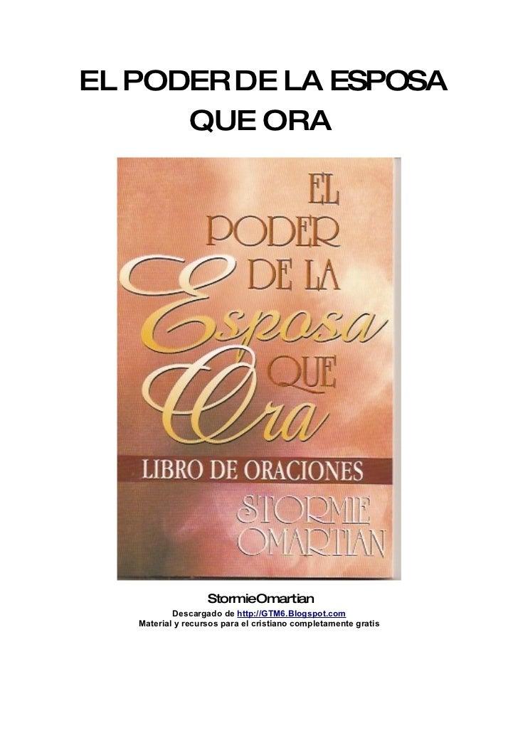 EL PODER DE LA ESPOSA       QUE ORA                        StormieOmartian            Descargado de http://GTM6.Blogspot.c...