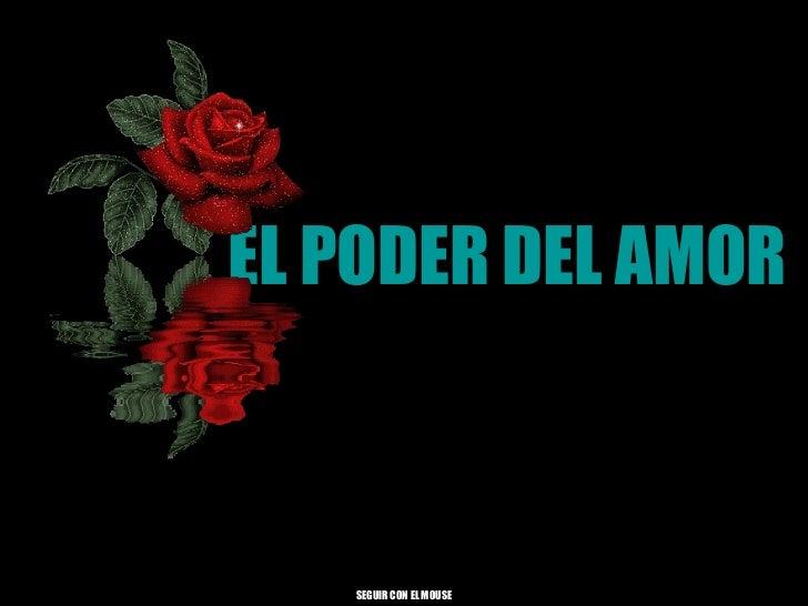 EL PODER DEL AMOR SEGUIR CON EL MOUSE