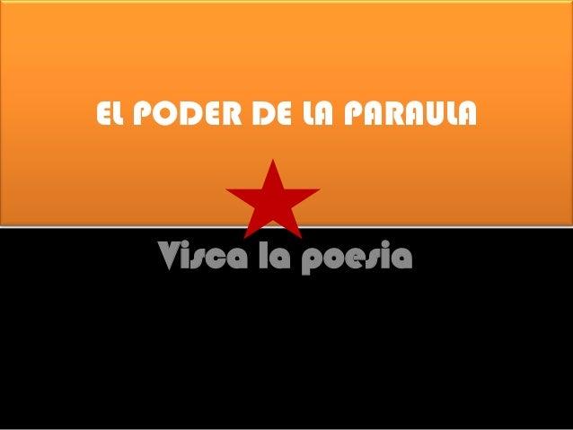 EL PODER DE LA PARAULA  Visca la poesia