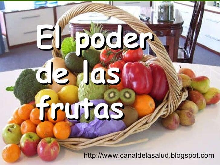 El poder de las frutas http://www.canaldelasalud.blogspot.com