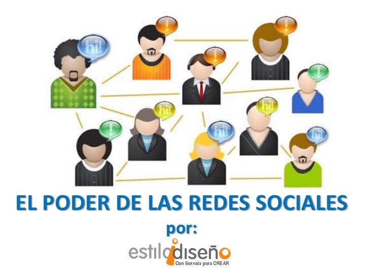 EL PODER DE LAS REDES SOCIALES             por: