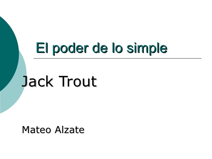 El poder de lo simple Jack Trout Mateo Alzate