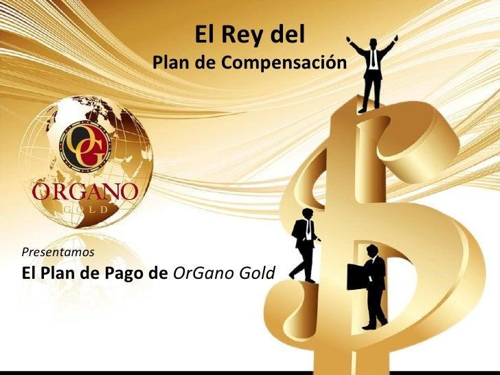 El poder del plan de pago organo gold