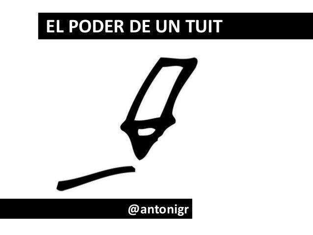 EL PODER DE UN TUIT @antonigr
