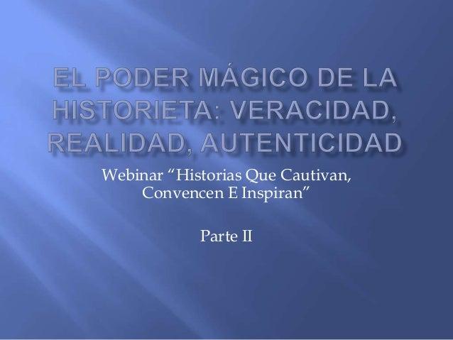 """Webinar """"Historias Que Cautivan,Convencen E Inspiran""""Parte II"""