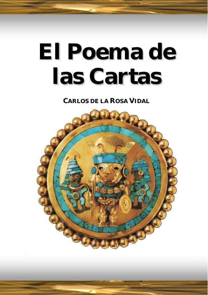 El Poema de     las Cartas      CARLOS DE LA ROSA VIDAL