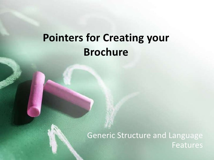 Pointers for Creating your Brochure<br />Generic Structure and Language Features<br />
