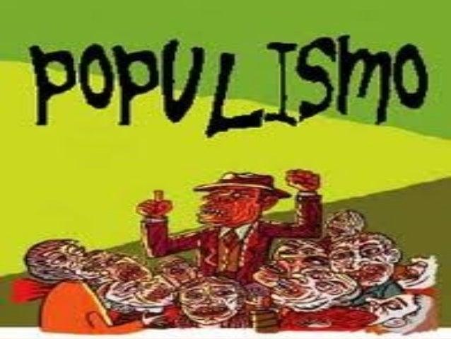 El populismo se podría definir como unmovimiento de origen político surgidodurante la América Latina Contemporánea elcual ...