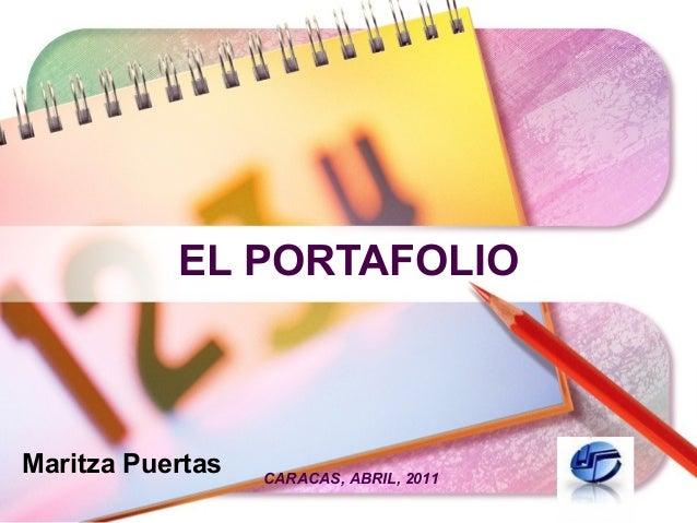 LOGOCARACAS, ABRIL, 2011EL PORTAFOLIOMaritza Puertas