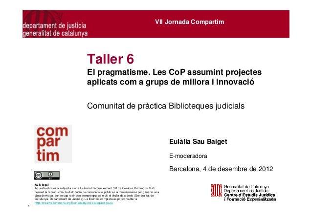 El pragmatisme. Les CoP assumint projectes aplicats com a grups de millora i innovació. E.Sau