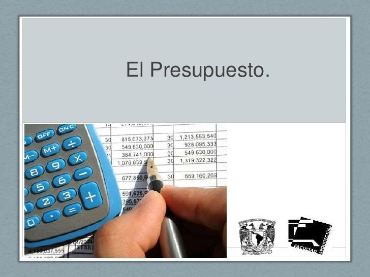 El Presupuesto.