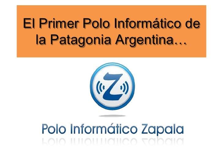 El Primer Polo Informático de la Patagonia Argentina…<br />