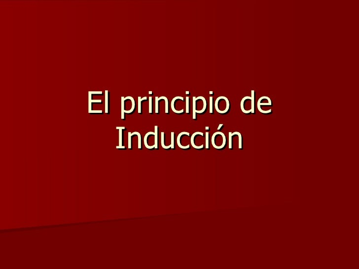 El Principio de Inducción